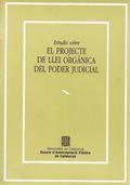 ESTUDIS SOBRE EL PROJECTE DE LLEI ORGANICA DEL PODER JUDICIAL