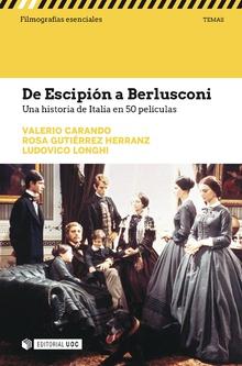DE ESCIPION A BERLUSCONI. UNA HISTORIA DE ITALIA EN 50 PELI