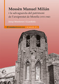 MOSSÈN MANUEL MILIÁN I LA SALVAGUARDA DEL PATRIMONI DE L?ARXIPRESTAT DE MORELLA.