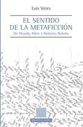 EL SENTIDO DE LA METAMORFOSIS : DE WOODY ALLEN A ROBERTO BOLAÑO