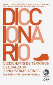DICCIONARIO DE TÉRMINOS DEL CALZADO E INDUSTRIAS AFINES: INGLÉS-ESPAÑO