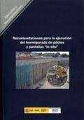 RECOMENDACIONES PARA LA EJECUCIÓN DEL HORMIGONADO DE PILOTES Y PANTALLAS ´IN SITU´