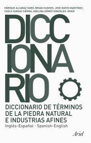 DICCIONARIO DE TÉRMINOS DE LA PIEDRA NATURAL E INDUSTRIAS AFINES: INGLÉS-ESPAÑOL = SPANISH-ENGL