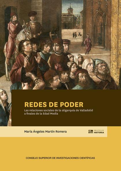 REDES DE PODER: LAS RELACIONES SOCIALES DE LA OLIGARQUÍA DE VALLADOLID A FINALES