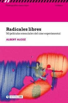 RADICALES LIBRES 50 PELICULAS ESENCIALES DEL CINE EXPERIMEN