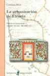 LA URBANIZACIÓN DE ETRURIA : PRÁCTICAS FUNERARIAS Y CAMBIO SOCIAL, 700-600 A.C.