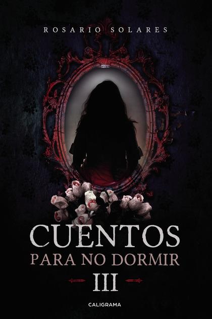CUENTOS PARA NO DORMIR III.