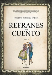 REFRANES CON CUENTO II.