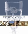 VICHY CATALÁN : 125 ANYS D´HISTÒRIA