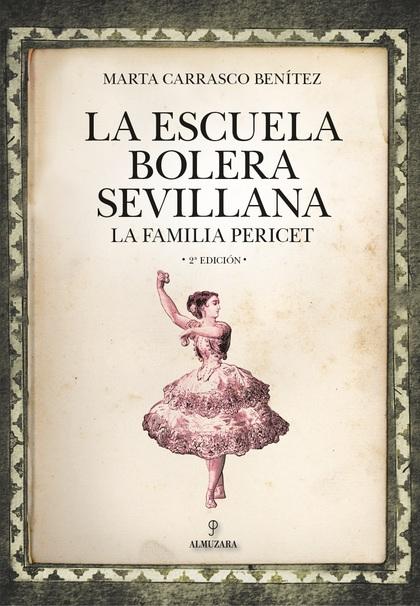 LA ESCUELA BOLERA SEVILLANA.