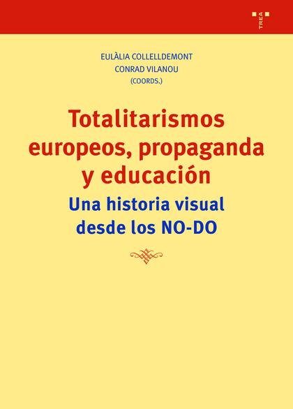 TOTALITARISMOS EUROPEOS, PROPAGANDA Y EDUCACION