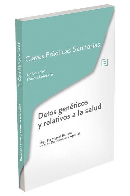 CLAVES PRÁCTICAS DATOS GENÉTICOS Y RELATIVOS A LA SALUD. CLAVES PRÁCTICAS SANITARIAS