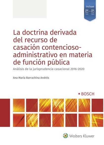 LA DOCTRINA DERIVADA DEL RECURSO DE CASACIÓN CONTENCIOSO-ADMINISTRATIVO EN MATER. ANÁLISIS DE L