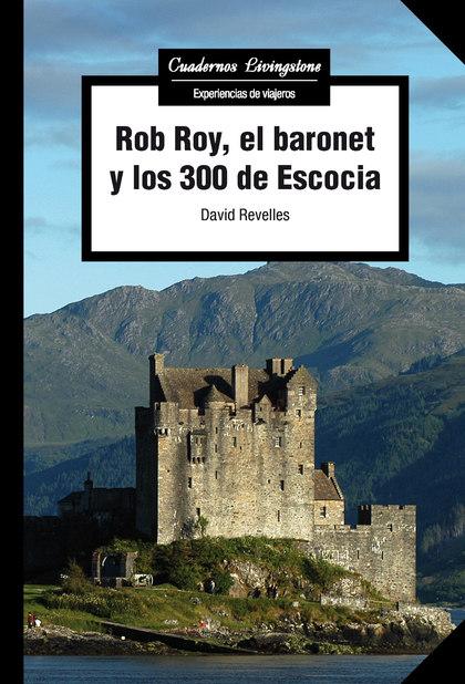 Rob Roy, el baronet y los 300 de Escocia