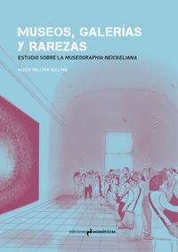 MUSEOS, GALERIAS Y RAREZAS