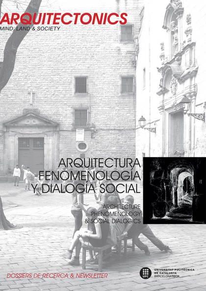 ARQUITECTURA, FENOMENOLOGÍA Y DIALOGÍA SOCIAL. ARCHITECTURE, PHENOMENOLOGY & SOC.
