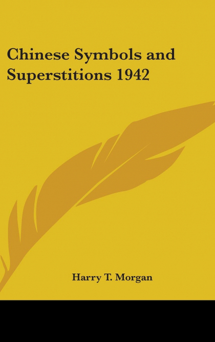 CHINESE SYMBOLS AND SUPERSTITIONS 1942