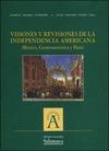 VISIONES Y REVISIONES DE LA INDEPENDENCIA AMERICANA : MÉXICO, CENTROAMÉRICA Y HAITÍ