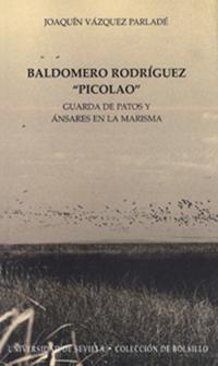 BALDOMERO RODRÍGUEZ ´PICOLAO´ : GUARDA DE PATOS Y ÁNSARES EN LA MARISMA