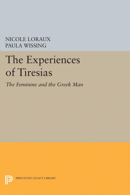 THE EXPERIENCES OF TIRESIAS. THE FEMININE AND THE GREEK MAN