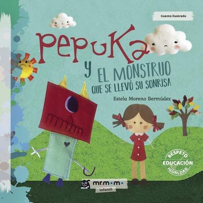 PEPUKA Y EL MONSTRUO QUE SE LLEVÓ SU SONRISA.