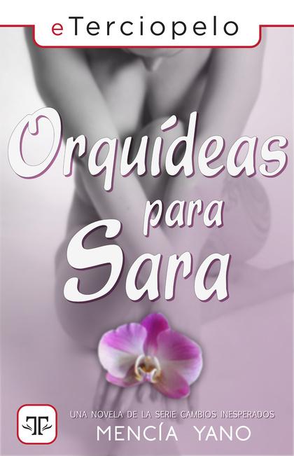 ORQUÍDEAS PARA SARA.