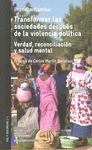 TRANSFORMAR LAS SOCIEDADES DESPUÉS DE LA VIOLENCIA POLÍTICA : VERDAD, RECONCILIACIÓN Y SALUD ME
