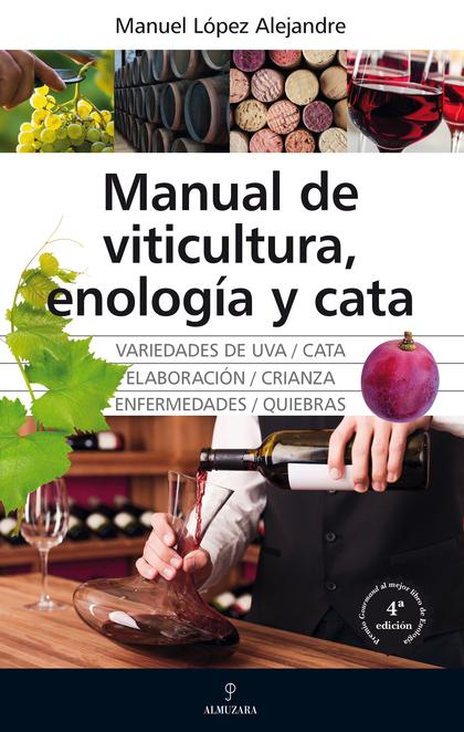 MANUAL DE VITICULTURA ENOLOGÍA Y CATA.