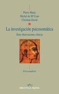 LA INVESTIGACIÓN PSICOSOMÁTICA : SIETE OBSERVACIONES CLÍNICAS