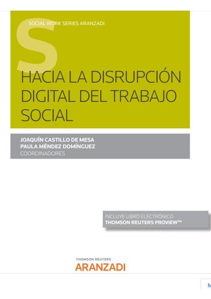 HACIA LA DISRUPCIÓN DIGITAL DEL TRABAJO SOCIAL (PAPEL + E-BOOK).