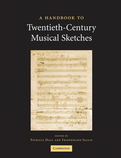 A HANDBOOK TO TWENTIETH-CENTURY MUSICAL SKETCHES