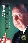 ALFRED HITCHCOCK : LA CARA OCULTA DEL GENIO