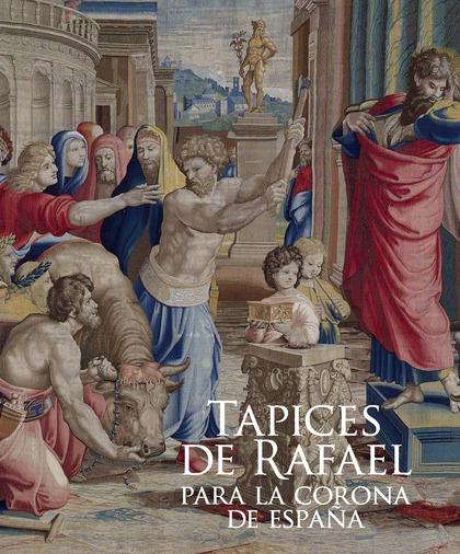 TAPICES DE RAFAEL PARA LA CORONA DE ESPAÑA.