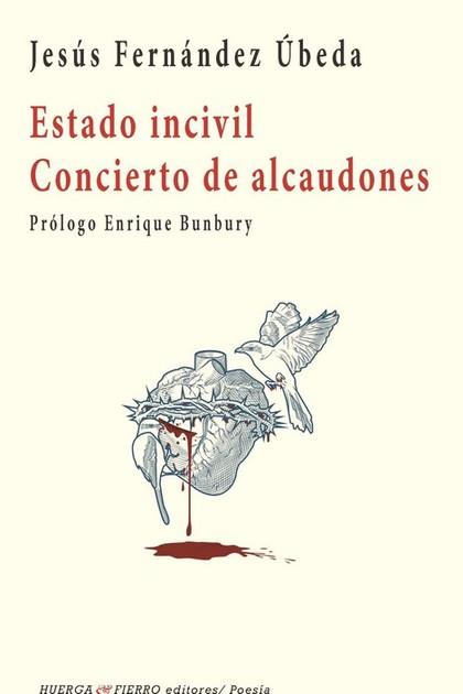 ESTADO INCIVIL ; CONCIERTO DE ALCAUDONES. PROLOGO DE ENRIQUE BUMBURY