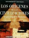 LOS ORIGENES DE LA CIVILIZACIONES ARQUEOLOGIA E HISTORIA