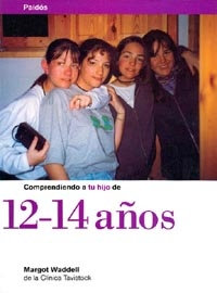 COMPRENDIENDO A TU HIJO DE 12-14 AÑOS