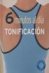 6 MINUTOS AL DIA. TONIFICACION.