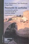 RESOLUCIÓN DE CONFLICTOS : LA PREVENCIÓN, GESTIÓN Y TRANSFORMACIÓN DE CONFLICTOS LETALES