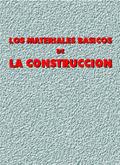 LOS MATERIALES BÁSICOS DE LA CONSTRUCCIÓN.
