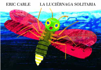LA LUCIÉRNAGA SOLITARIA = THE VERY LONELY FIREFLY