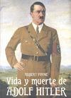 LA VIDA Y MUERTE DE ADOLPH HITLER