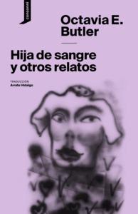 HIJA DE SANGRE Y OTROS RELATOS.