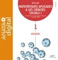 MATEMÀTIQUES APLICADES A LES CIÈNCIES SOCIALS I. BATXILLERAT. ANAYA + DIGITAL..