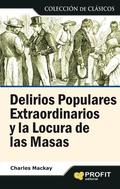 Delirios populares extraordinarios y la locura de las masas