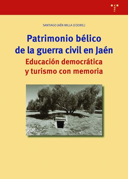 PATRIMONIO BÉLICO EN LA GUERRA CIVIL EN JAÉN                                    EDUCACIÓN DEMOC