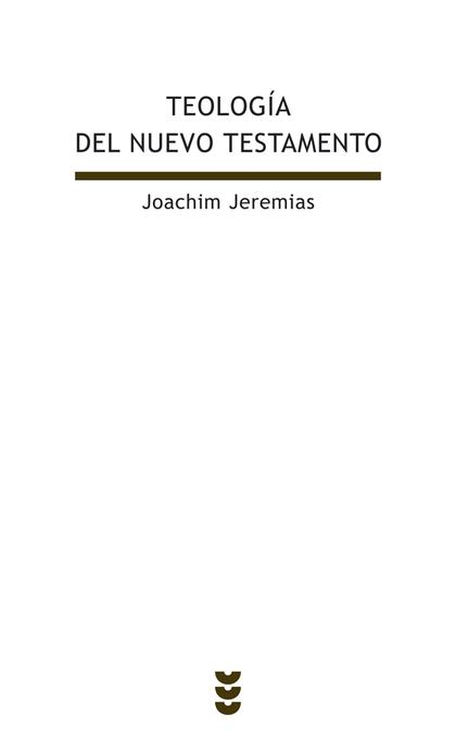TEOLOGÍA DEL NUEVO TESTAMENTO.