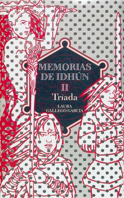 MEMORIAS DE IDHUN II. TRÍADA