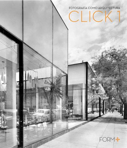 FOTOGRAFÍA COMO ARQUITECTURA                                                    CLICK 1