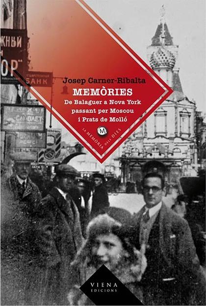 MEMÒRIES : DE BALAGUER A NOVA YORK, PASSANT PER MOSCOU I PRATS DE MOLLÓ