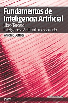 FUNDAMENTOS DE INTELIGENCIA ARTIFICIAL 3 : INTELIGENCIA ARTIFICIAL BIOINSPIRADA